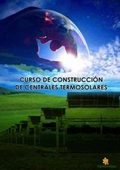 CURSO DE CONSTRUCCIÓN DE CENTRALES TERMOSOLARES