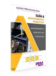 GUIA TÉCNICA IRIM 8: MANTENIMIENTO PREDICTIVO MANTENIMIENTO BASADO EN CONDICIÓN